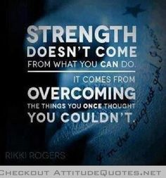 """Strength doesn't come from what you can do. It comes from overcoming the things you once thought you couldn't."" #schlagestrong #quote"