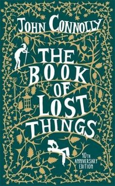 The Book of Lost Things. Taschenbuch - Buch The Book of Lo Good Books, Books To Read, My Books, Thriller, Creepy, Crooked Man, Gallows Humor, The Journey, Harper Lee