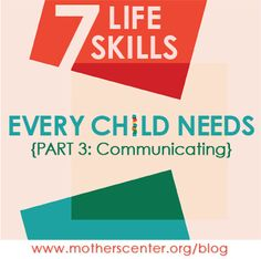 Life skills every child should learn and great examples of how parents can teach them... (The third in a series of 7 posts exploring the Mind in the Making Curriculum).