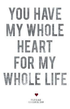 My whole heart, no one else is even close! I love you so much and I love how you tell me I have your whole heart too. The Words, True Love, Quotes To Live By, Me Quotes, Girly Quotes, Qoutes, Wedding Quotes And Sayings, Niece Quotes, Romance Quotes