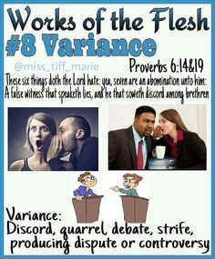 Works of the Flesh # 8 Variance Bible Teachings, Bible Scriptures, Bible Quotes, Bible Prayers, Proverbs 6, Bible Knowledge, Bible Truth, Lord And Savior, Spiritual Inspiration