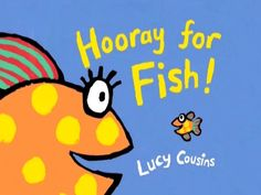Hooray for Fish! by Lucy Cousins on Vimeo