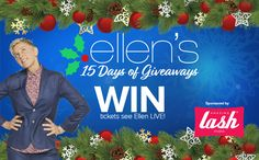 "Enter to WIN 2 tickets to see a LIVE ""15 Days of Giveaways"" ELLEN taping on December 7th!"