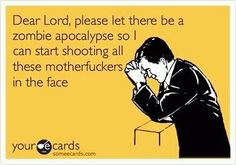 Ever had a day so bad you were praying for a zombie apocalypse?