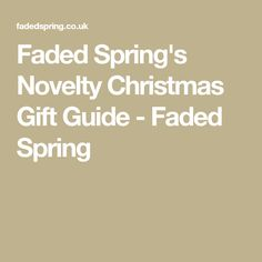 Faded Spring's Novelty Christmas Gift Guide - Faded Spring