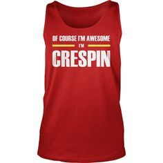 Ofcourse I'm Awesome I'm CRESPIN - Tees, Hoodies, Sweat Shirts, Tops, etc #gift #ideas #Popular #Everything #Videos #Shop #Animals #pets #Architecture #Art #Cars #motorcycles #Celebrities #DIY #crafts #Design #Education #Entertainment #Food #drink #Gardening #Geek #Hair #beauty #Health #fitness #History #Holidays #events #Home decor #Humor #Illustrations #posters #Kids #parenting #Men #Outdoors #Photography #Products #Quotes #Science #nature #Sports #Tattoos #Technology #Travel #Weddings…