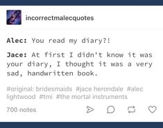 Mortal Instruments Funny, Shadowhunters The Mortal Instruments, Shadowhunter Quotes, Serie Got, Shadowhunters Series, Cassie Clare, Cassandra Clare Books, Alec Lightwood, Clace