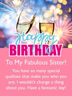Celebration Drinks - Happy Birthday Card for Sister: When you see champagne and fireworks, you know there is something special going on, and that would be your sister's birthday! This celebration birthday card has excitement written all over it. In addition to this, it features a touching message that will add joy to your sister's big day. You can imagine how happy she will be when she reads that you would not change a thing about her! Wish her a happy birthday with this exciting greeting…