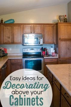 Simple ideas for decorating above your cabinets to add quick style with home decor - Simple design tips to add a spark to your home ...
