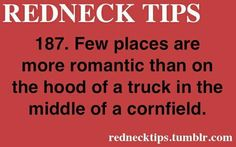 Redneck tip 187 very few places are