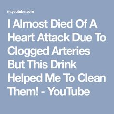 I Almost Died Of A Heart Attack Due To Clogged Arteries But This Drink Helped Me To Clean Them ! Atherosclerosis is a disease the affects the arteries and c. Clogged Arteries, Heart Attack, Help Me, Drinks, Health, Youtube, Drinking, Beverages, Health Care