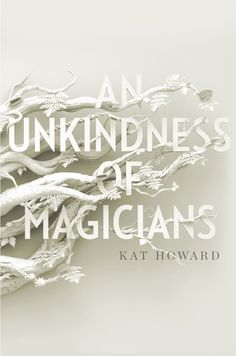 We're pleased to share the cover for An Unkindness of Magicians, a new fantasy thriller by acclaimed author Kat Howard! There is a dark secret hiding at the heart of New York City, where magi… Fantasy Book Covers, Best Book Covers, Beautiful Book Covers, Book Cover Art, Fantasy Books, Book Cover Design, Book Art, The Magicians, Fantasy Magic