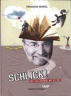 Schlick! - FRANÇOIS GRAVEL