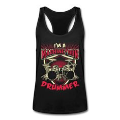 Machine Gun Drummer - Men's Tank Top with racer back Drummer T Shirts, Band Shirts, My Best Friend, Gun, Hoodies, Tank Tops, Unique, How To Wear, Bags