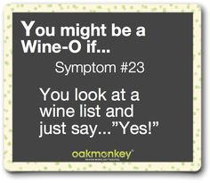 You might be a Wine-o if...