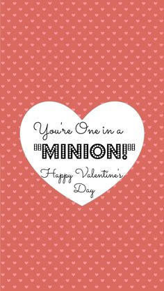 2015 You're One In A Minion iphone 6 plus wallpaper for Halloween - Happy Valentine's Day, heart