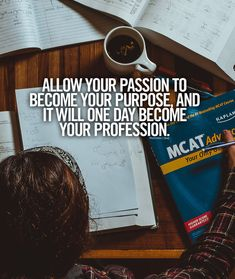 Allow your passion to become your purpose, and it will one day become your profession. ★·.·´¯`·.·★ follow @motivation2study for daily inspiration