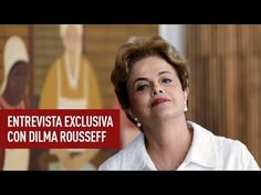 """EXCLUSIVA de RT: Dilma Rousseff explica """"el golpe sin armas"""" que polariza Brasil"""