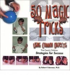 50 Magic Tricks: Using Common Objects That Teach Children Strategies for Success Magic Tricks Book, Amazing Magic Tricks, How To Do Magic, Learn Magic Tricks, Easy Magic, For Love Or Money, Robert P, Card Tricks, School Counseling
