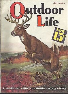 Outdoor Life November 1935 in Like New Condition Hunting Magazines, Fishing Magazines, Old Magazines, Wildlife Paintings, Wildlife Art, Hunting Art, Hunting Stuff, Deer Hunting, Outdoor Life Magazine