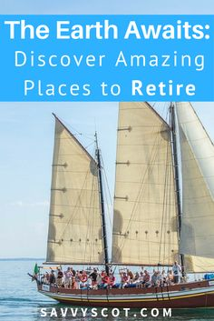 The Earth Awaits: Discover Amazing Places to Retire