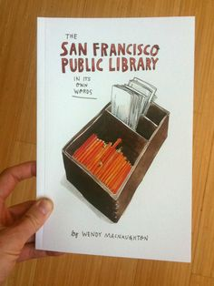 Part of her ongoing Meanwhile series, illustrator Wendy MacNaughton spent a month at the San Francisco Public Library getting to know the Love Words, Zine, Amazing Art, My Books, San Francisco, Public, Reading, Art Ideas, Sherwood Forest