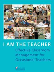 PROFESSIONAL DEVELOPMENT.Committed to an ongiong self-directed learning that is informed by my experiences, research, collaboration and knowledge. I Am the Teacher – Classroom Management for the Occasional Teacher Resource