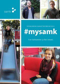 SAMK Hakijan lehti #mysamk (2015)  https://issuu.com/satakunnan_ammattikorkeakoulu/docs/samk_hakijanlehti_netti