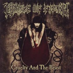 Cradle of Filth - The Cruelty and the Beast Cattle Decapitation, Dani Filth, Metal Band Logos, Cradle Of Filth, Extreme Metal, Metal Albums, Man Cave Bar, Heavy Metal Bands, Thrash Metal