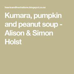 Kumara, pumpkin and peanut soup - Alison & Simon Holst