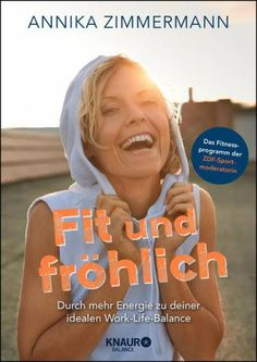 Buy Fit und fröhlich: Durch mehr Energie zu deiner idealen Work-Life-Balance by Annika Zimmermann, Timo Kirchenberger and Read this Book on Kobo's Free Apps. Discover Kobo's Vast Collection of Ebooks and Audiobooks Today - Over 4 Million Titles! Work Life Balance, Bodybuilding, Fitness Motivation, Aerobic, Sport Fitness, Workout Programs, Reading Online, Zimmermann, Audiobooks