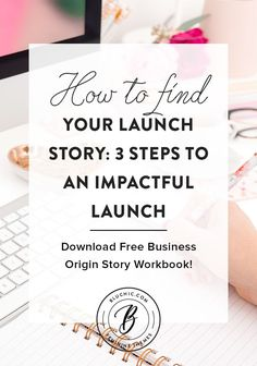 How to Find Your Launch Story: 3 Steps to an Impactful Launch by Ardelia Lee, content strategist