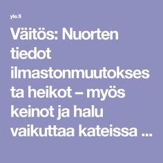 Väitös: Nuorten tiedot ilmastonmuutoksesta heikot – myös keinot ja halu vaikuttaa kateissa | Yle Uutiset | yle.fi