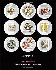 Koreatown: A Cookbook: Deuki Hong, Matt Rodbard: 9780804186131: Amazon.com: Books