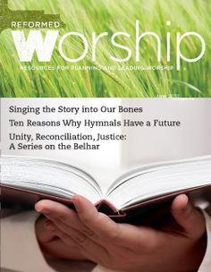 Reformed Worship Magazine--awesome worship resources and articles Worship Ideas, Church Music, Worship Leader, Women Of Faith, Ministry, Unity, Psalms, Singing, Prayers