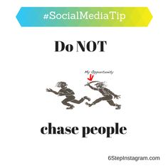 Here is the #SocialMediaTip of the Day: Do NOT chase people with your opportunity. Think about it? Have you ever been chased by a boss for a job? This makes you look desperate. No one wants to work with someone who is desperate. They want to work with LEADERS.