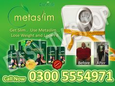 MetaSlim in Pakistan. Metaslim works on weight loss natuarlly. For more information dial 03005554971.