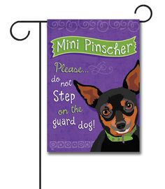 """Mini Pinscher Garden Flag: Flag Size: 12.5"""" x 18"""" Flag stand sold separately Proudly Printed in the USA Vibrant colors printed on a poly/cotton outdoor quality fabric. Digitally print"""
