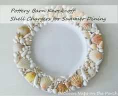 DIY Pottery Barn Shell Chargers for a Beach Themed Tablescape