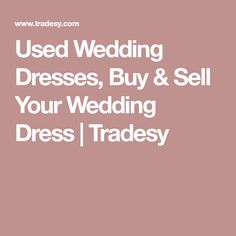 Used Wedding Dresses, Buy & Sell Your Wedding Dress | Tradesy