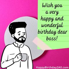 Happy Birthday Boss Quotes, Birthday Wishes For Boss, Happy Birthday Dear, Birthday Quotes, Wishes For You, Be Yourself Quotes, Anniversary Quotes, Happy Birthday Quotes