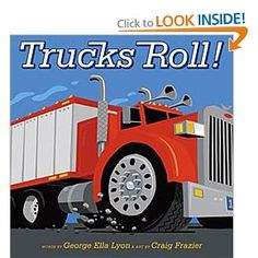 Trucks Roll! by George Ella Lyon. Meet the author March 20th, noon - 1 pm at the Boyle County Public Library!