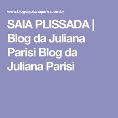 SAIA PLISSADA | Blog da Juliana Parisi Blog da Juliana Parisi