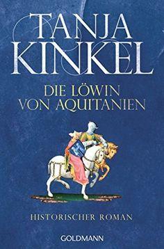 Die Löwin von Aquitanien: Historischer Roman von Tanja Kinkel, http://www.amazon.de/dp/B00LU414WS/ref=cm_sw_r_pi_dp_Fhxtub0DEQDBG