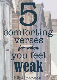5 Comforting Verses for When You Feel Weak