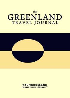 'I don't always design travel journals, but when I do they are the kind of travel journals that people throw parades for.' - Cormac Younghusband, The World's Most Legendary Nomad THE GREENLAND TRAVEL