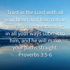 Proverbs Trust in the LORD with all your heart and lean not on your own understanding; in all your ways submit to him, and he will make your paths straight. Prayer Quotes, Bible Verses Quotes, Words Of Encouragement, Bible Scriptures, Faith Quotes, Steel Penny, Soli Deo Gloria, Motivational, Inspirational Quotes
