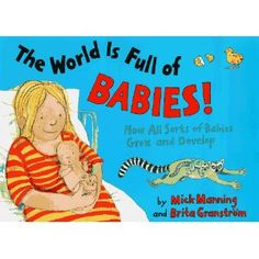 The World Is Full of Babies by Mick Manning and Brita Granstrom