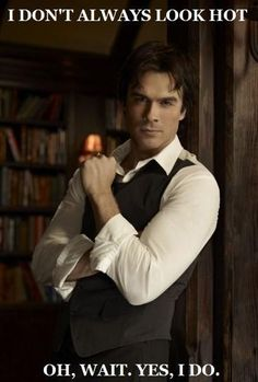 "<3:-) Ian Somerhalder// Damon Salvatore is one sexy beast!! I started watching this show a few years back && thought that his character reminded me of someone, but I couldn't place my finger on just who it was. Oh goodness, now I realize my studly fiancé (at the time, close friend) has the same sultry/snide attitude that screams ""bad boy with good intentions"""