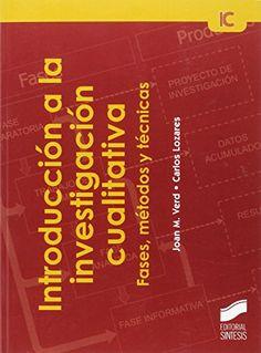 Introducción a la investigación cualitativa : fases, métodos y técnicas / Joan M. Verd, Carlos Lozares
